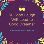 A Good Laugh Will Lead to Good Dreams.