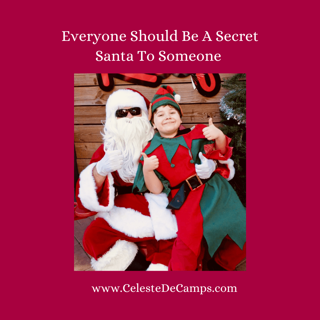 """Everyone Should Be A Secret Santa to Someone."""