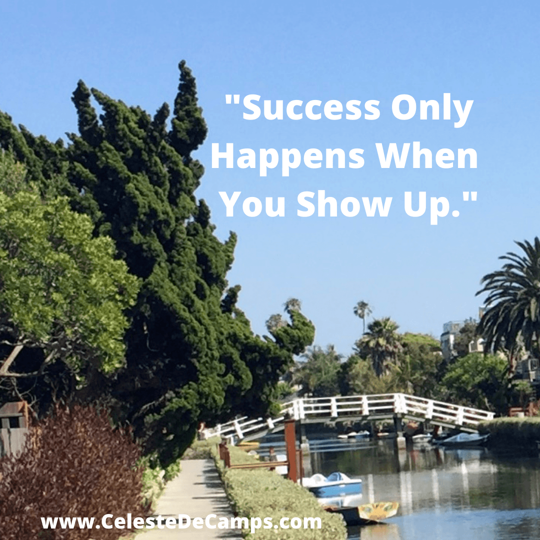 """Success only happens when you show up."""