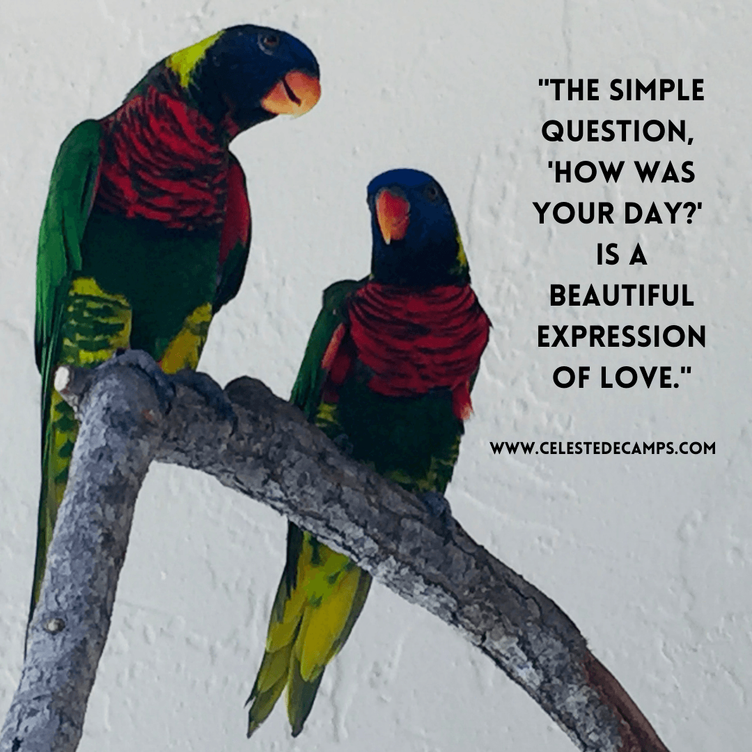 """The Simple Question of 'How Was Your Day?' Is A Beautiful Expression of Love."""