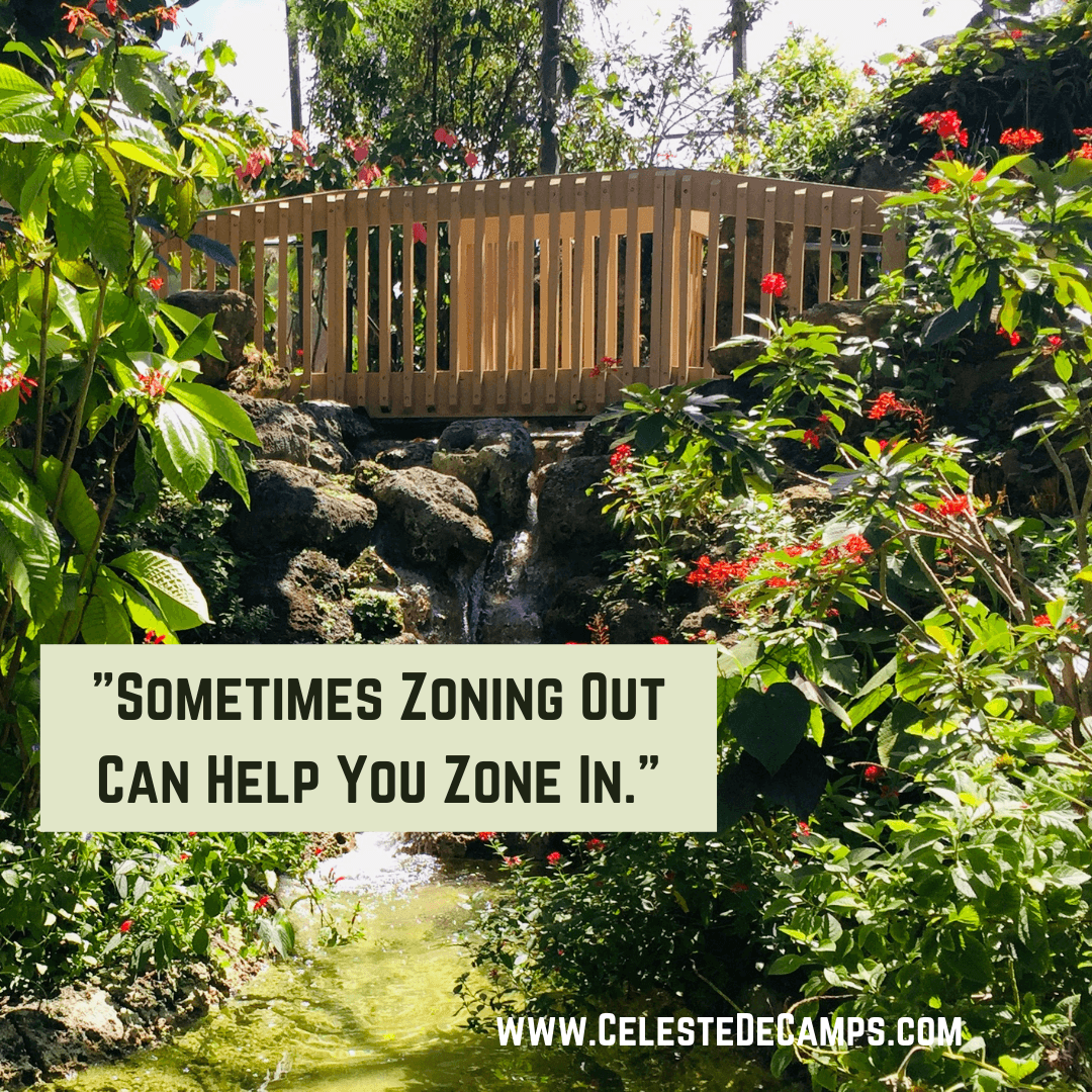 """Sometimes Zoning Out Can Help You Zone In."""