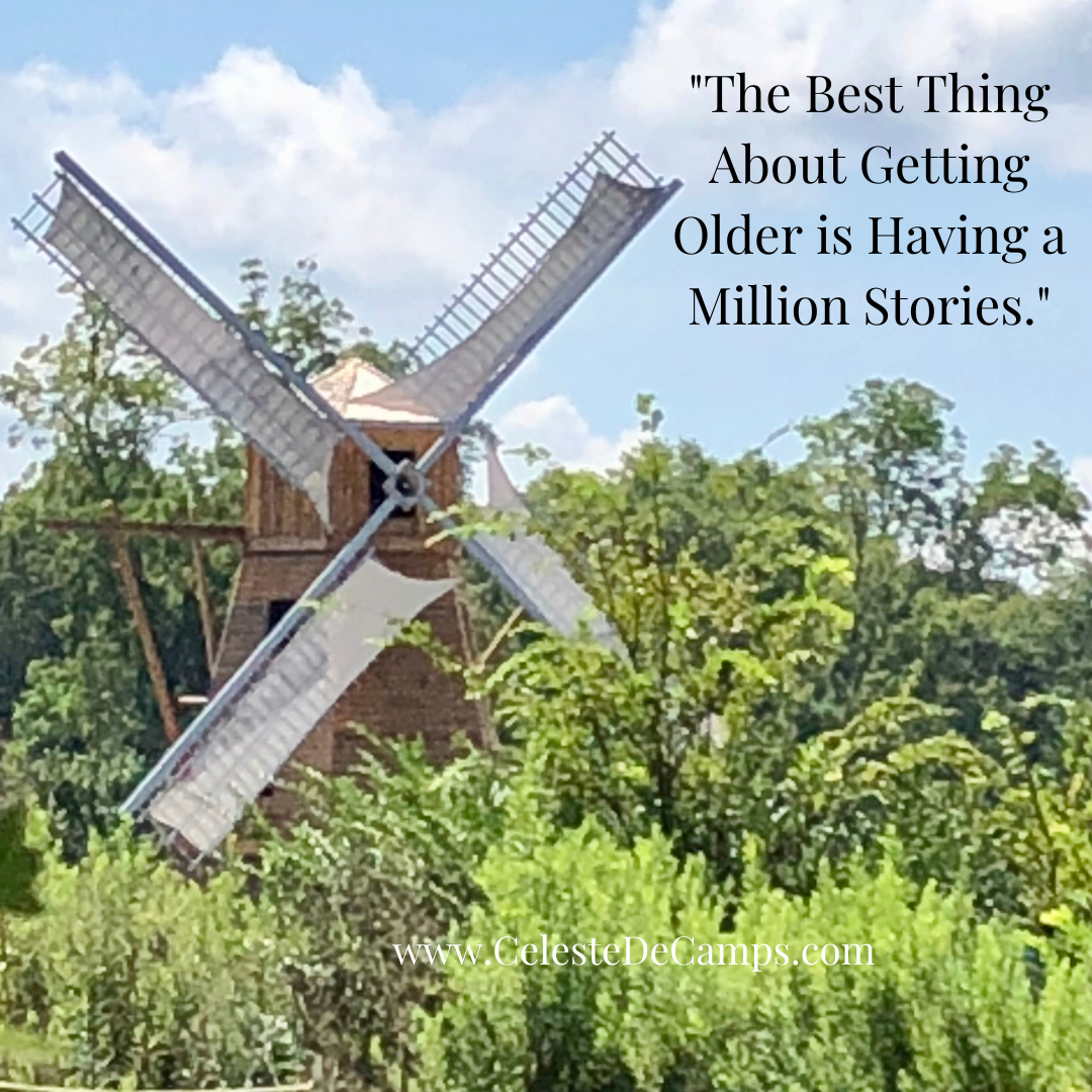 """""""The Best Thing About Getting Older is Having a Million Stories."""""""